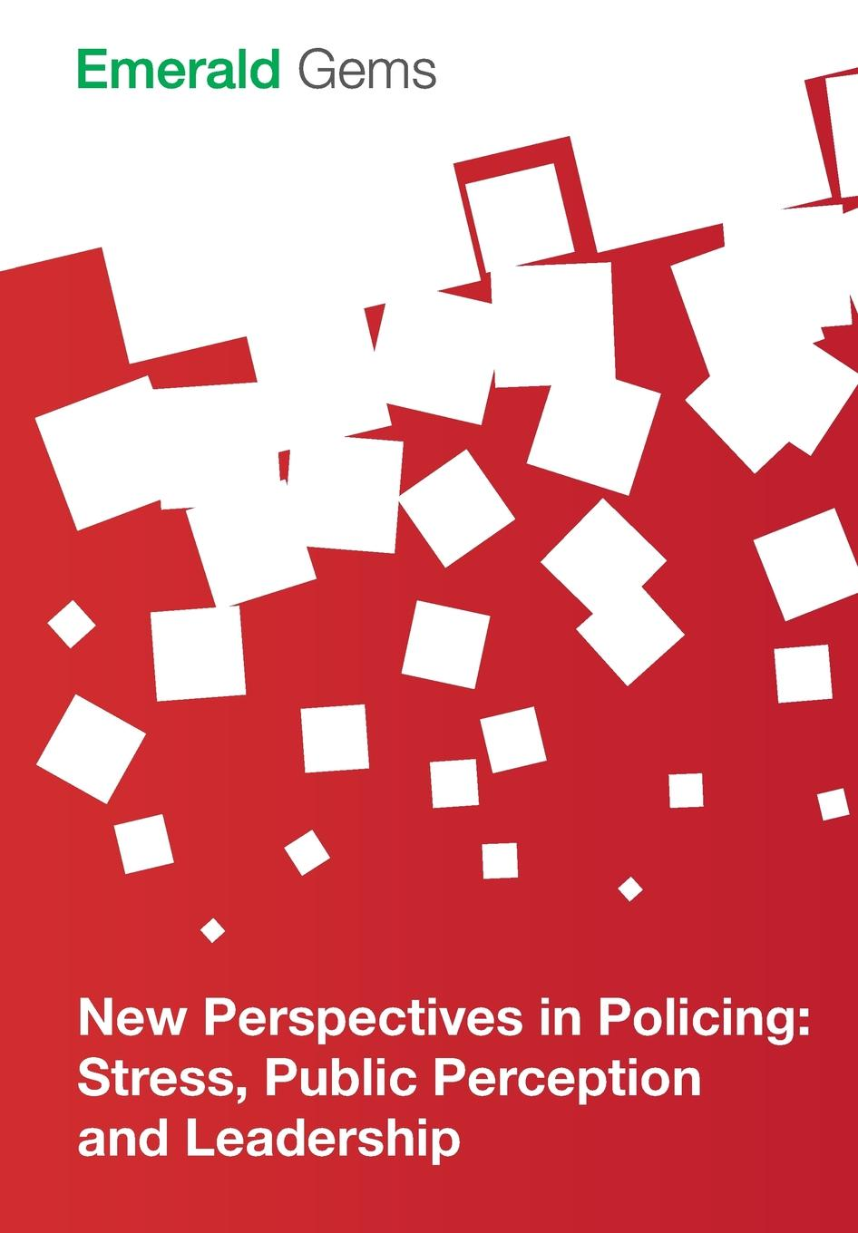 Emerald Group Publishing Limited New Perspectives in Policing. Stress, Public Perception and Leadership policing transnational protest