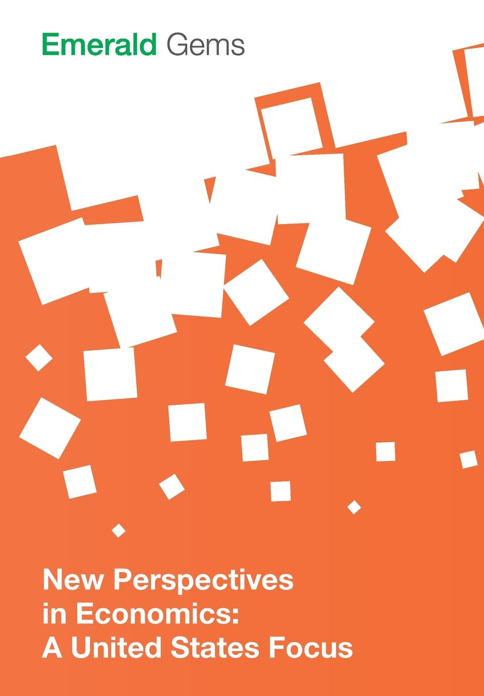 Emerald Group Publishing Limited New Perspectives in Economics. A United States Focus недорго, оригинальная цена