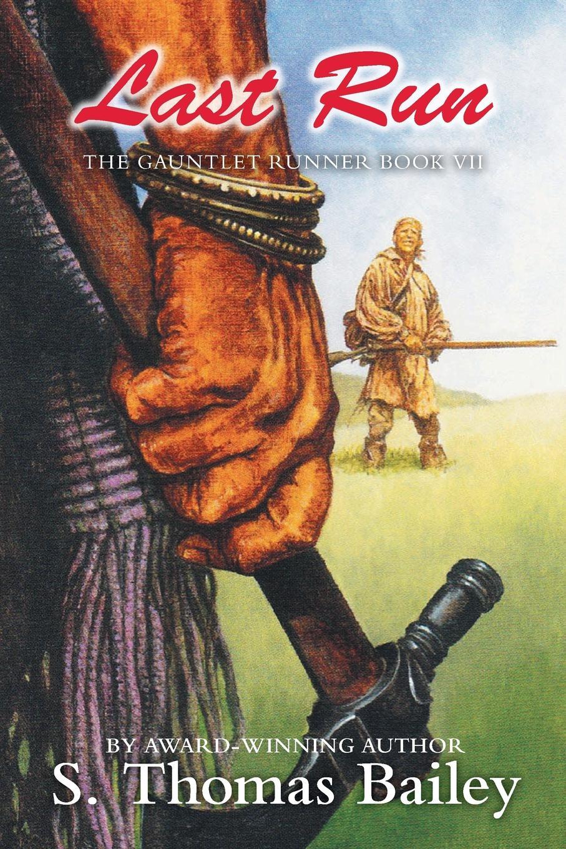 цена на S. Thomas Bailey Last Run. The Gauntlet Runner Book VII