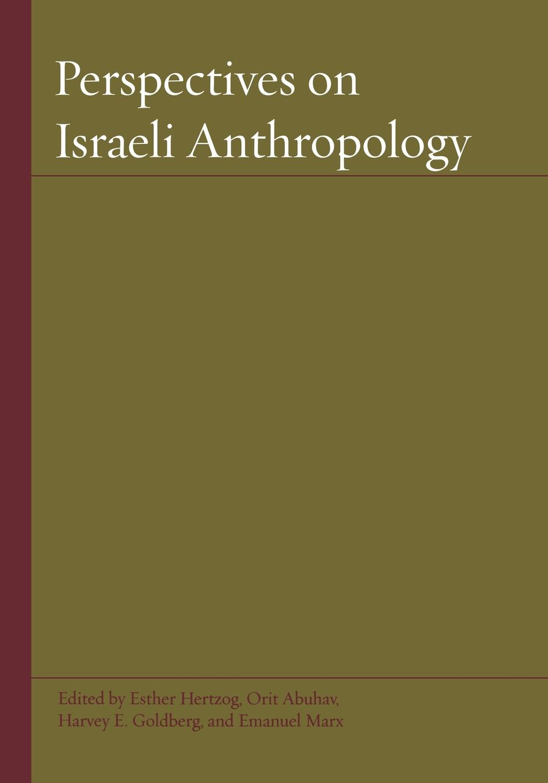 Perspectives on Israeli Anthropology arthur morris israel and palestine gaza