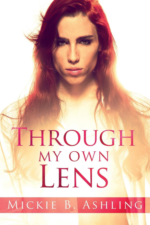Mickie B. Ashling Through My Own Lens julia alex a margarita and luca book 1