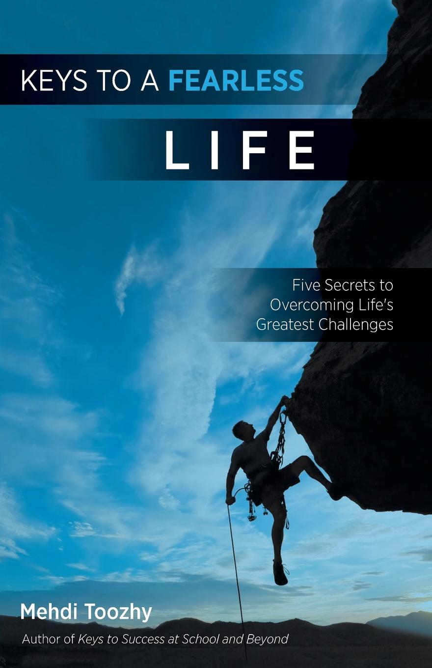 лучшая цена Mehdi Toozhy Keys to a Fearless Life. Five Secrets to Overcoming Life.s Greatest Challenges