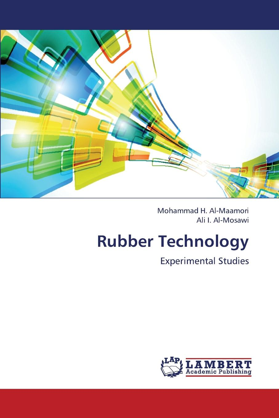 H. Al-Maamori Mohammad, I. Al-Mosawi Ali Rubber Technology charles edmond akers the rubber industry in brazil and the orient