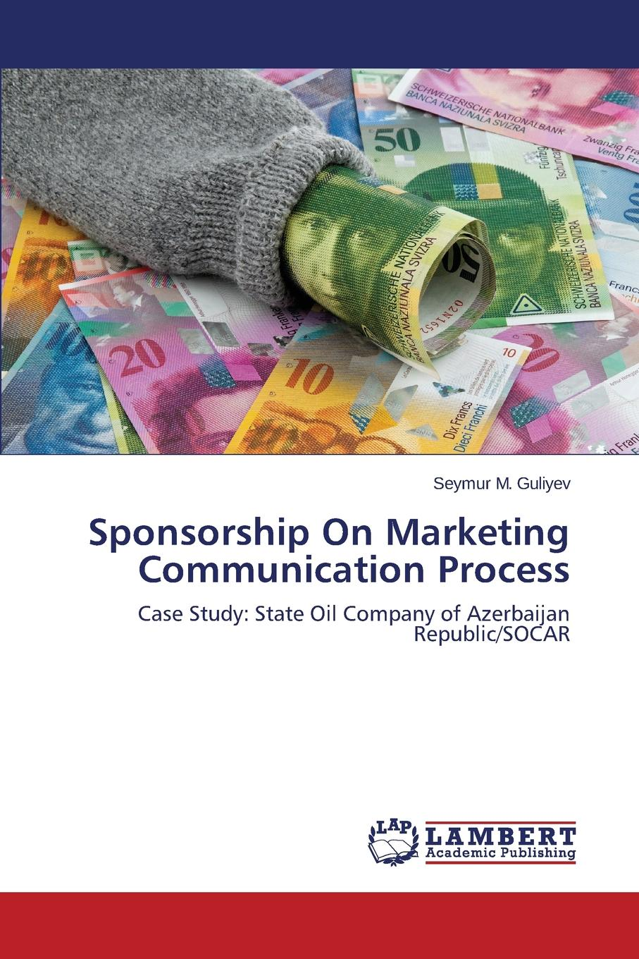 Sponsorship on Marketing Communication Process Sponsorship is one of the elements of marketing communications tools...