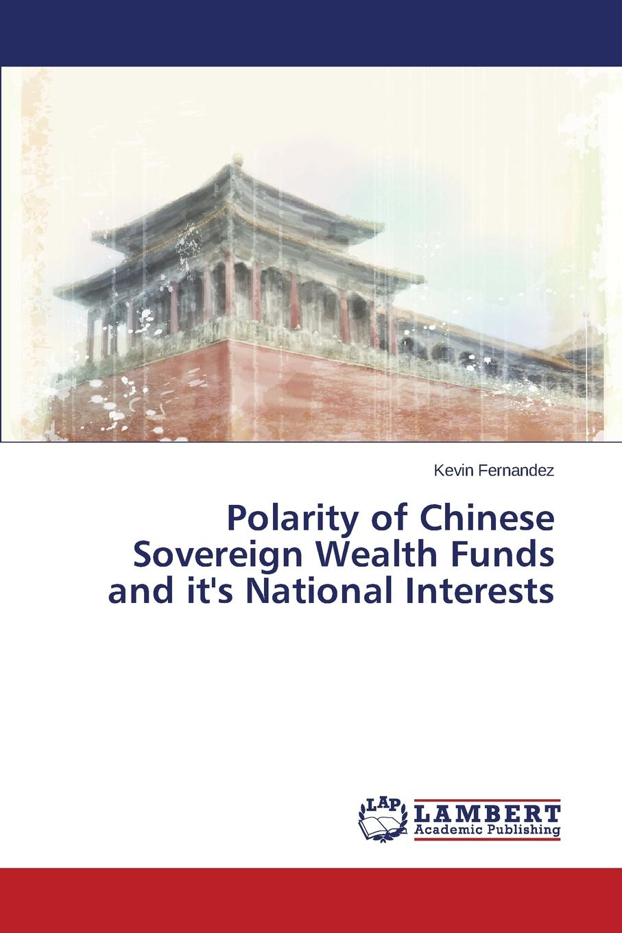 Fernandez Kevin Polarity of Chinese Sovereign Wealth Funds and It.s National Interests robert minikin the offshore renminbi the rise of the chinese currency and its global future