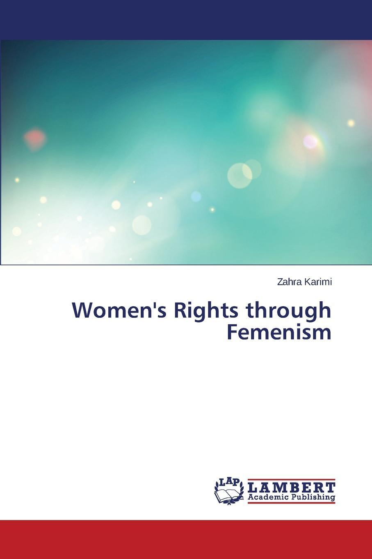 Karimi Zahra Women.s Rights Through Femenism niamh reilly women s human rights