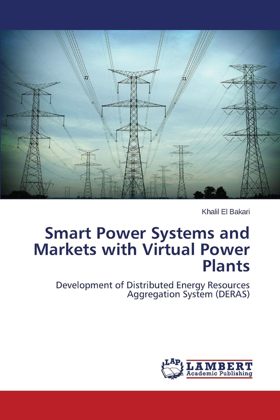 Фото - El Bakari Khalil Smart Power Systems and Markets with Virtual Power Plants agent based snort in distributed environment