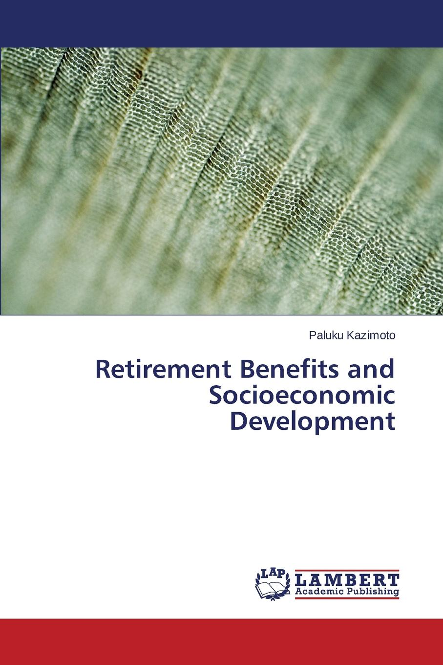 Kazimoto Paluku Retirement Benefits and Socioeconomic Development retirement benefits and socioeconomic development