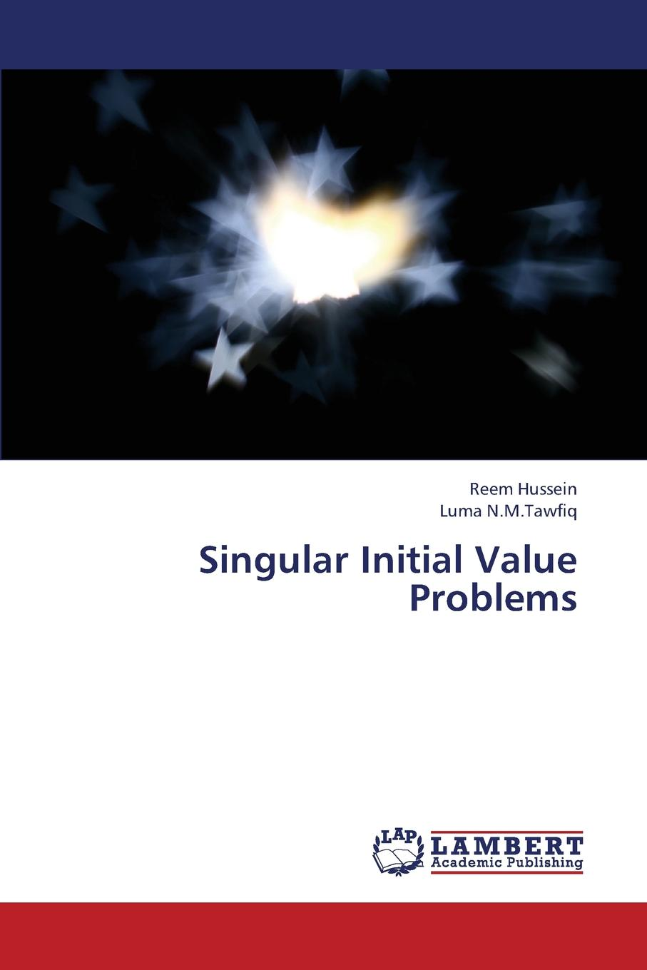 Hussein Reem, N. M. Tawfiq Luma Singular Initial Value Problems недорго, оригинальная цена