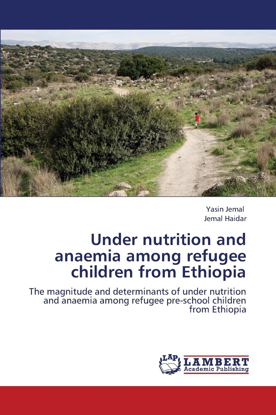 Jemal Yasin, Haidar Jemal Under Nutrition and Anaemia Among Refugee Children from Ethiopia child malnutrition in ethiopia