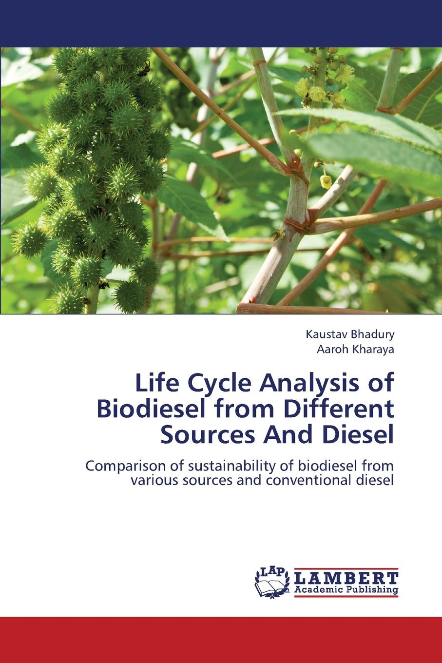 купить Bhadury Kaustav, Kharaya Aaroh Life Cycle Analysis of Biodiesel from Different Sources and Diesel по цене 8777 рублей