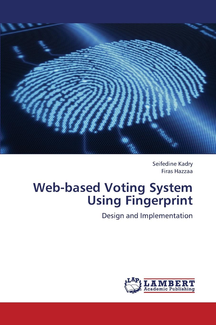 Фото - Kadry Seifedine, Hazzaa Firas Web-Based Voting System Using Fingerprint f6 free shipping abs wiegand rfid card biometric fingerprint reader access control system 500 fingerprint 500 card and 500 pin