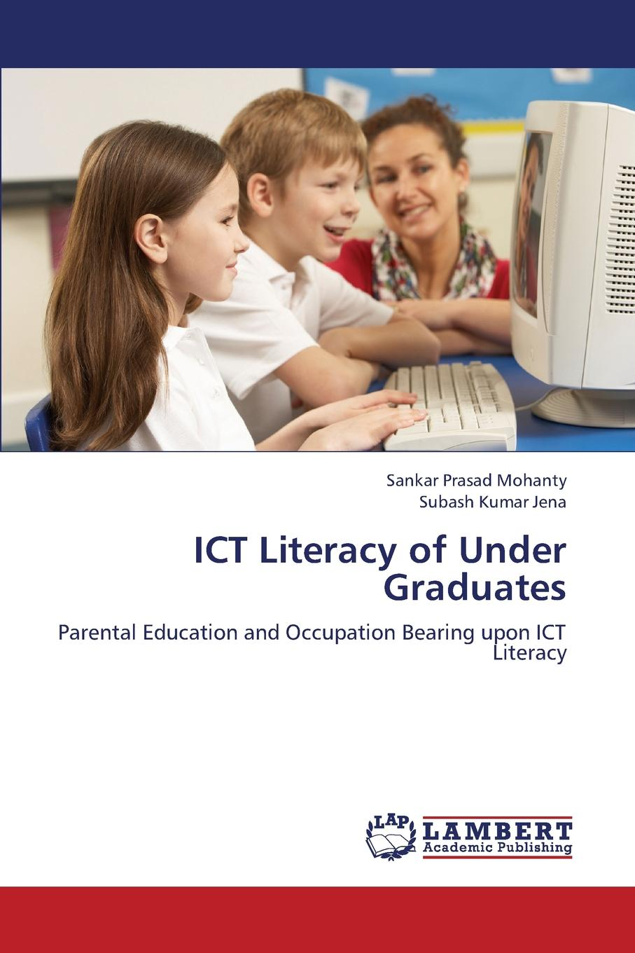 Mohanty Sankar Prasad, Jena Subash Kumar Ict Literacy of Under Graduates denny taylor teaching without testing assessing the complexity of children s literacy learning
