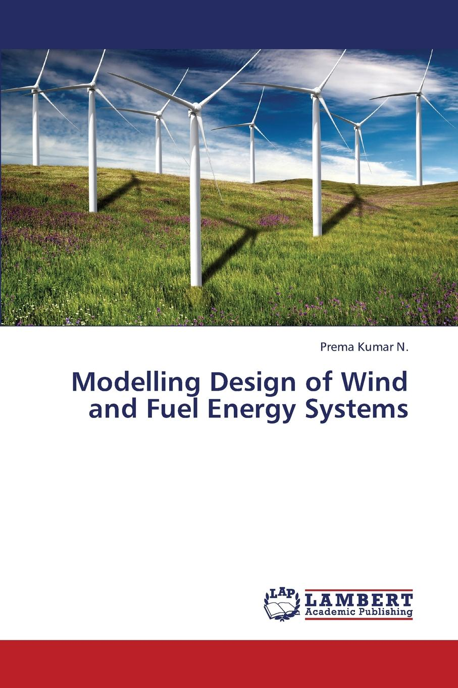 цена на N. Prema Kumar Modelling Design of Wind and Fuel Energy Systems