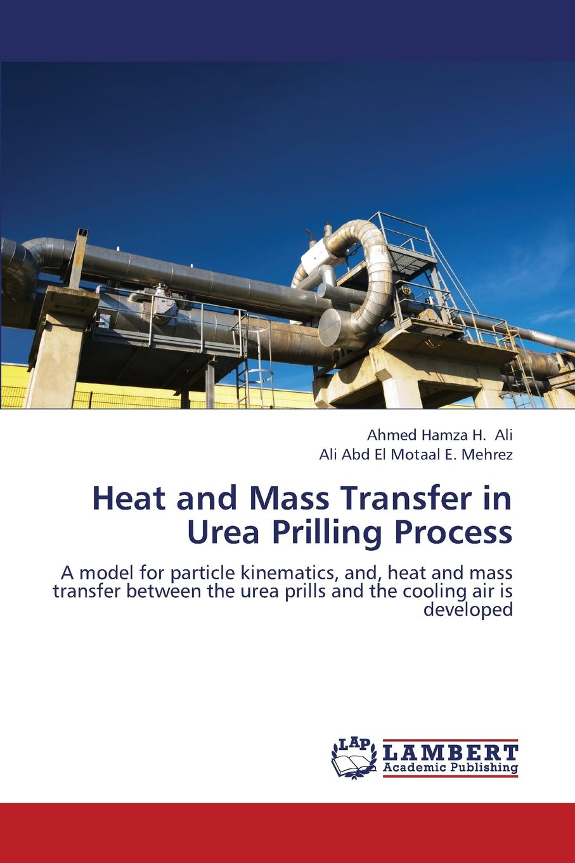 цены на Ali Ahmed, Mehrez Ali Abd El Motaal E. Heat and Mass Transfer in Urea Prilling Process  в интернет-магазинах