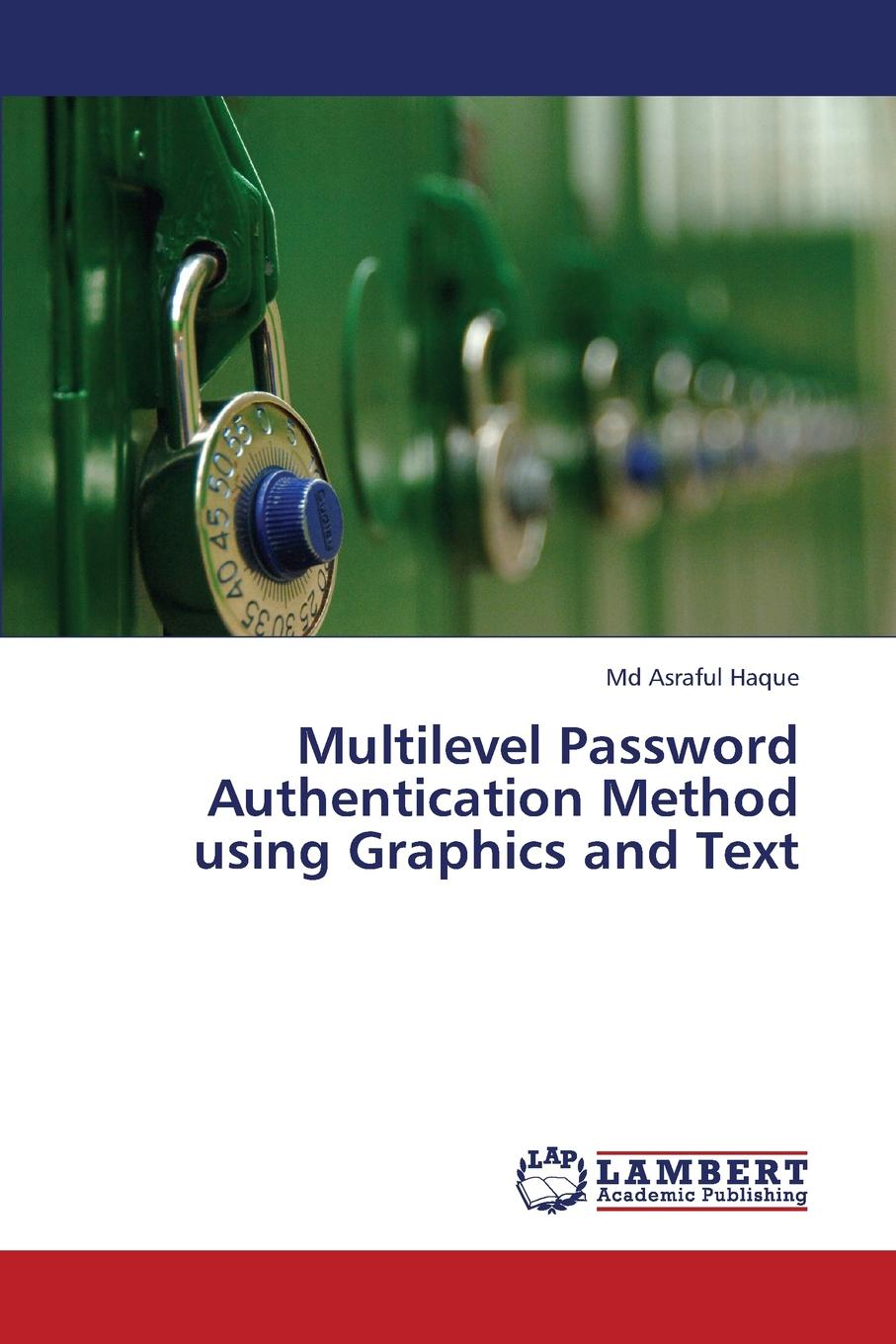 Haque MD Asraful Multilevel Password Authentication Method Using Graphics and Text authentication protocols