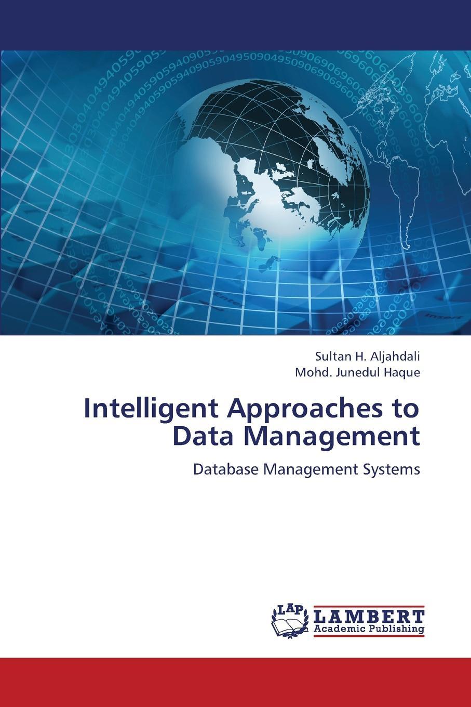 Aljahdali Sultan H., Haque Mohd Junedul Intelligent Approaches to Data Management недорго, оригинальная цена