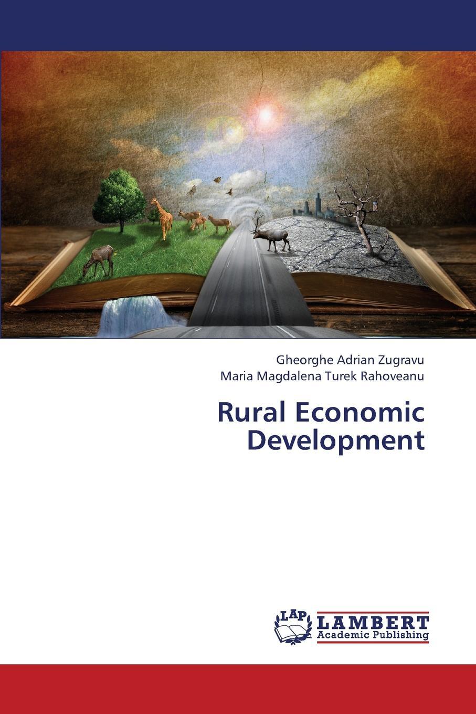 Zugravu Gheorghe Adrian, Turek Rahoveanu Maria Magdalena Rural Economic Development недорго, оригинальная цена