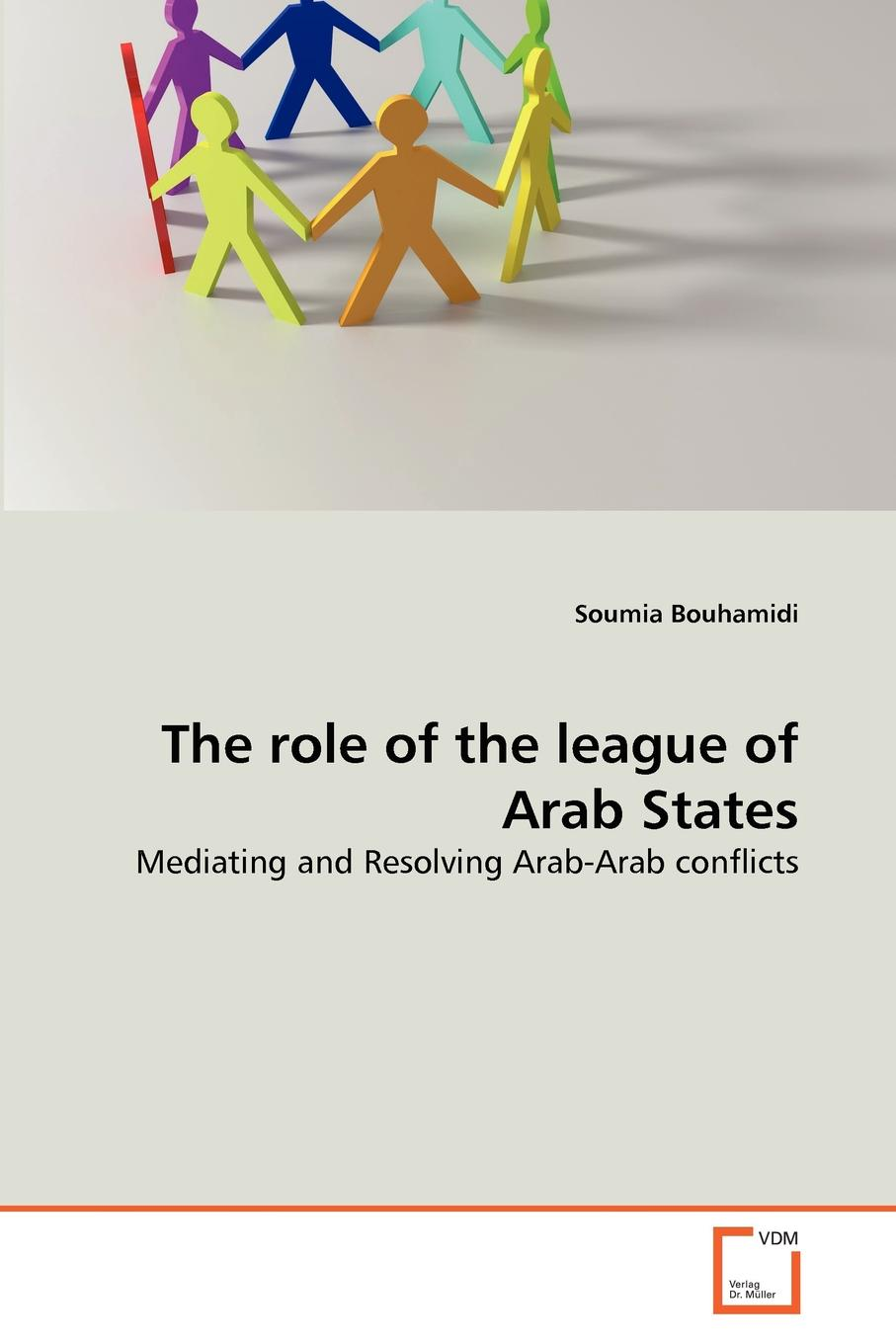 Soumia Bouhamidi The role of the league of Arab States vijay mahajan the arab world unbound tapping into the power of 350 million consumers