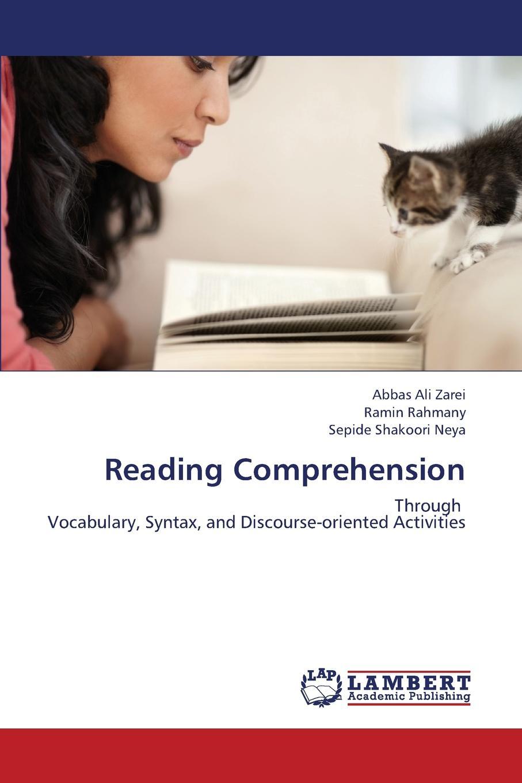 Zarei Abbas Ali, Rahmany Ramin, Shakoori Neya Sepide Reading Comprehension zarei abbas ali rahmany ramin shakoori neya sepide reading comprehension