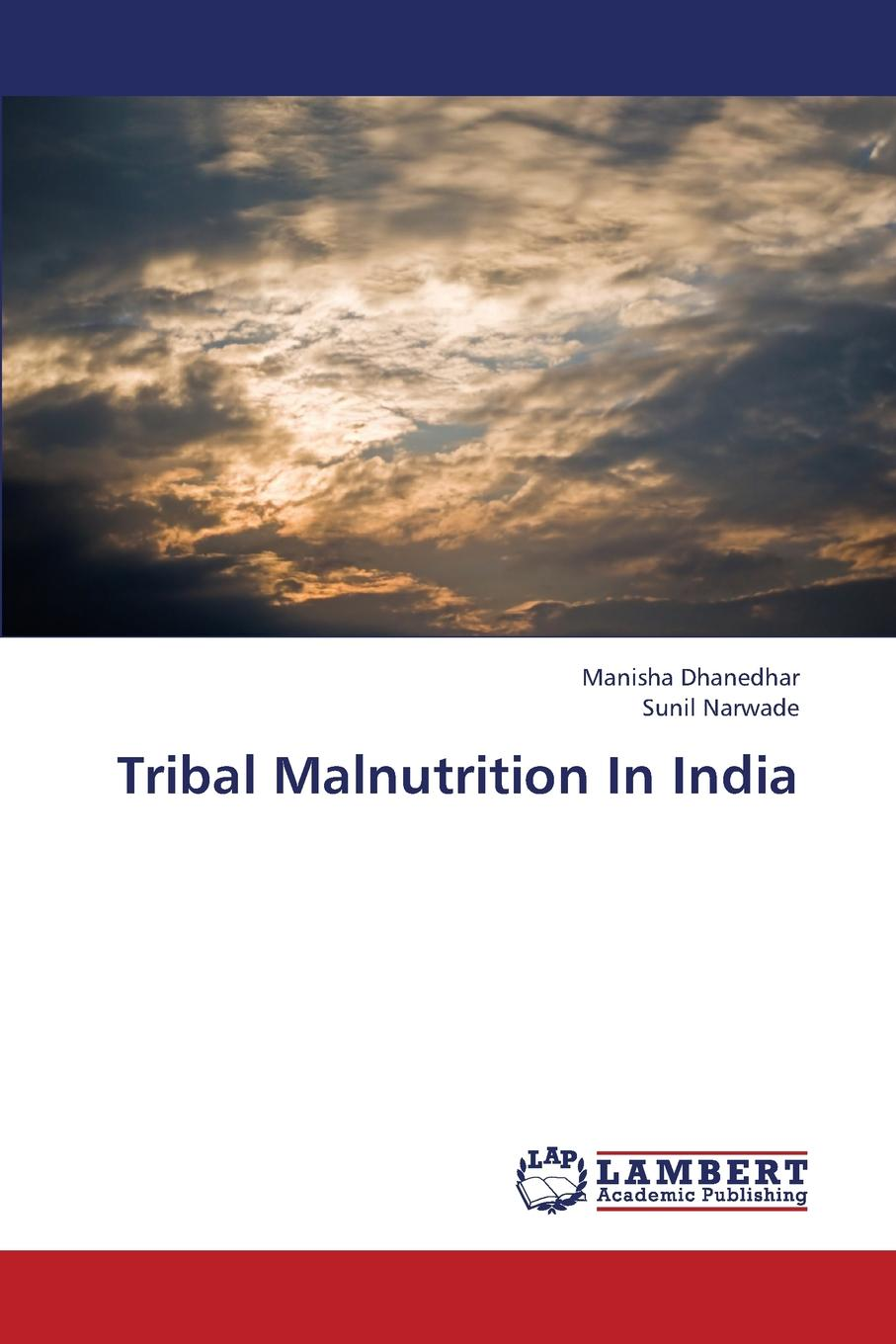 Dhanedhar Manisha, Narwade Sunil Tribal Malnutrition in India rembrandt and the inspiration of india