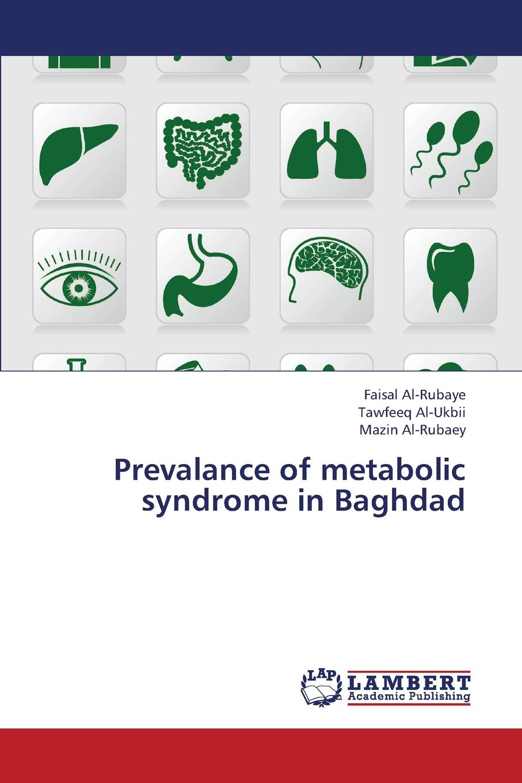 Al-Rubaye Faisal, Al-Ukbii Tawfeeq Prevalance of Metabolic Syndrome in Baghdad недорго, оригинальная цена