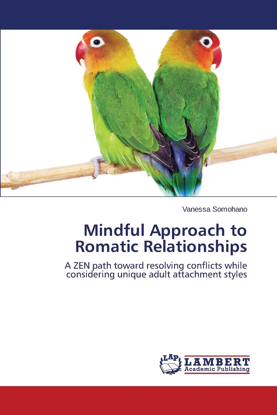 Somohano Vanessa Mindful Approach to Romatic Relationships the relationship between communication satisfaction and teamworking