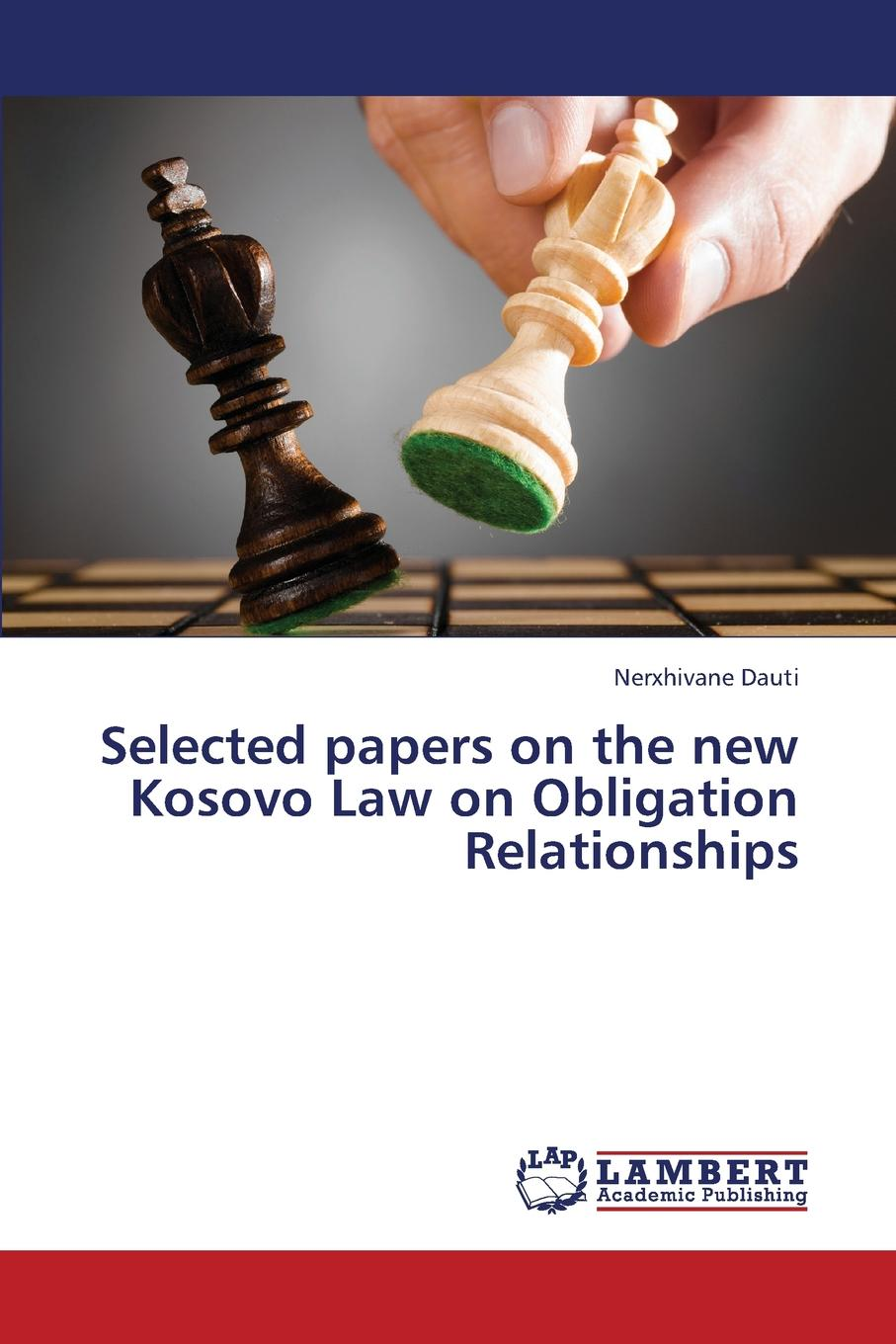 Dauti Nerxhivane Selected papers on the new Kosovo Law on Obligation Relationships цены