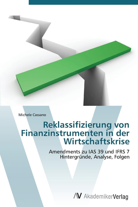 Cassano Michele Reklassifizierung von Finanzinstrumenten in der Wirtschaftskrise michael grass bewertung von kreditportfolios eine vergleichende analyse kommerzieller anwendungssysteme