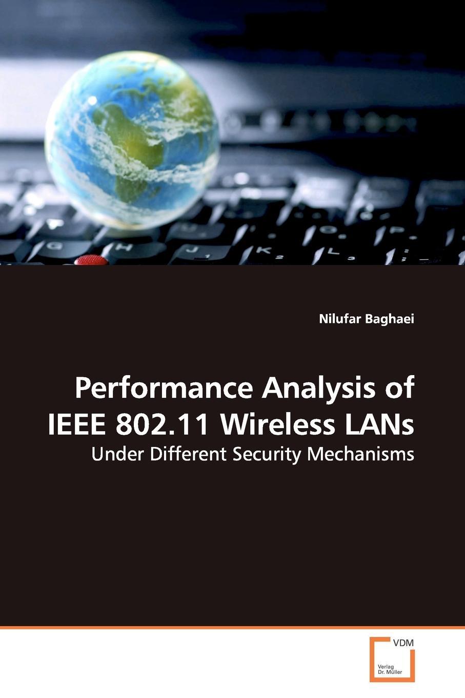 Nilufar Baghaei Performance Analysis of IEEE 802.11 Wireless LANs wireless remote control alarm for wireless security system alarm