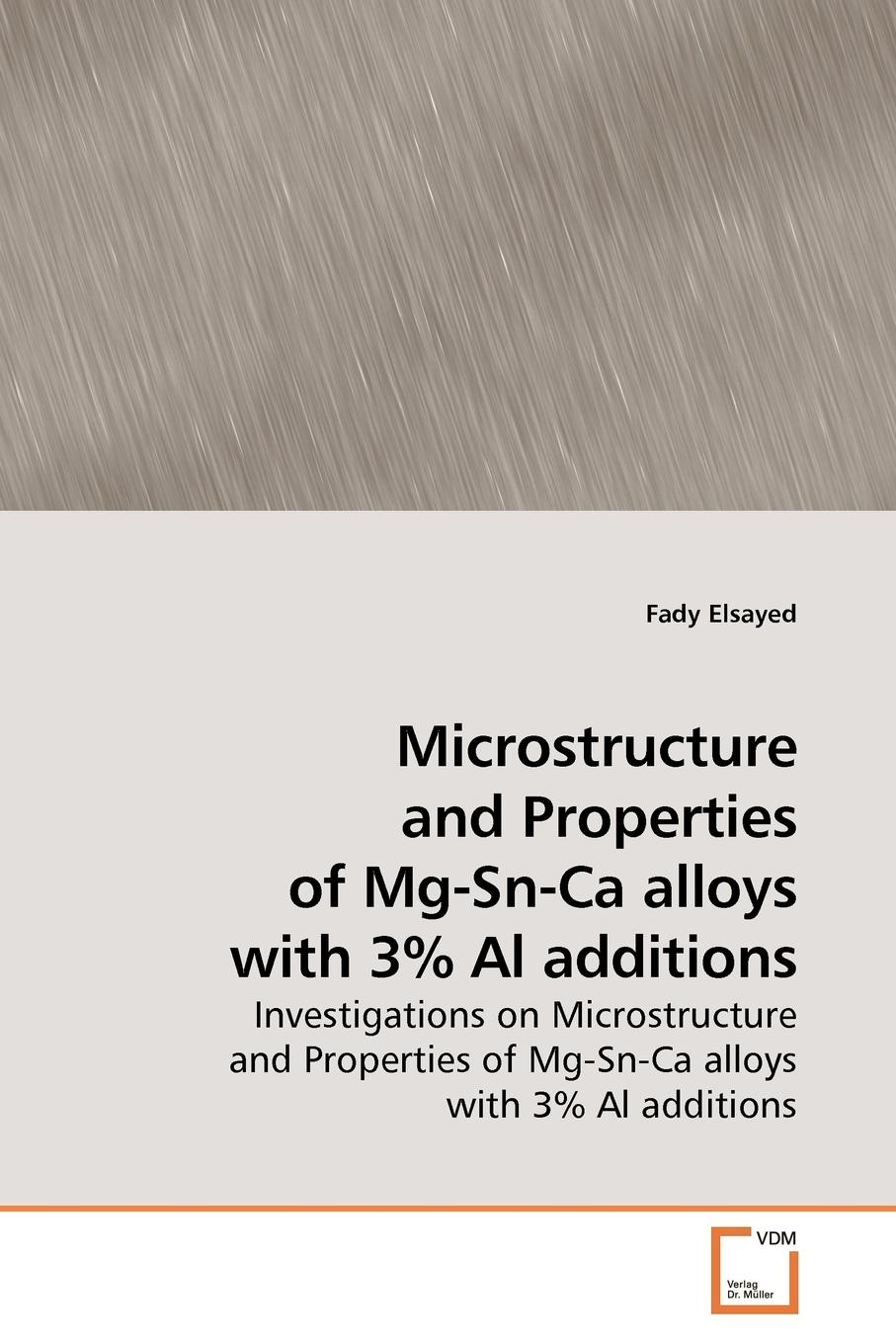 Fady Elsayed Microstructure and Properties of Mg-Sn-Ca alloys with 3. Al additions ghali edward corrosion resistance of aluminum and magnesium alloys understanding performance and testing