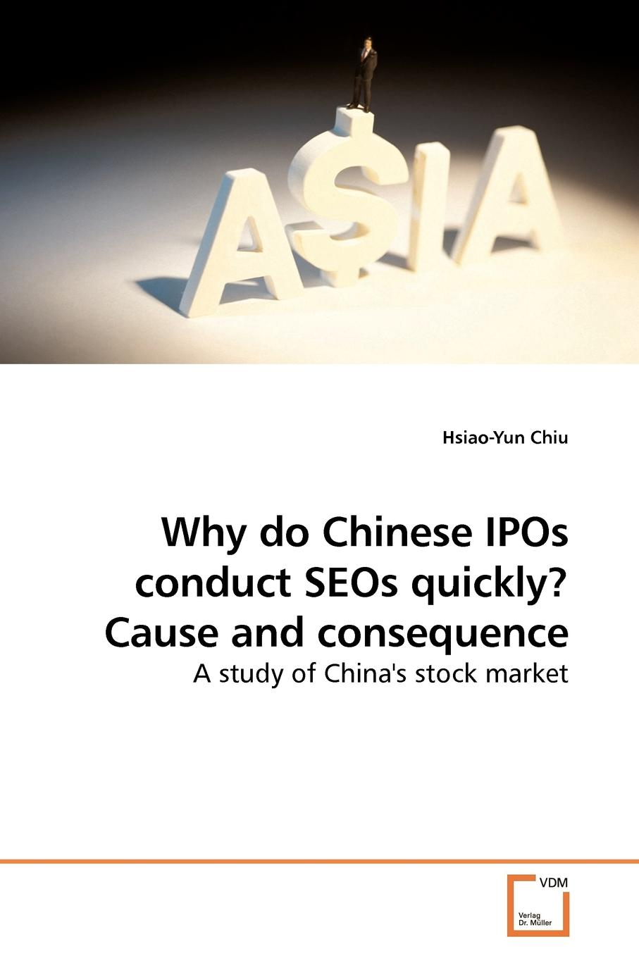 Why do Chinese IPOs conduct SEOs quickly. Cause and consequence This study is to investigate the determinants of the time between...