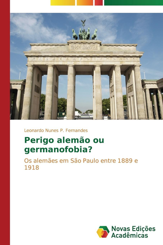 Nunes P. Fernandes Leonardo Perigo alemao ou germanofobia.