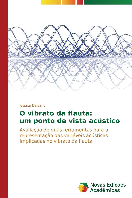 Dalsant Jessica O vibrato da flauta. um ponto de vista acustico shure mx153c o tqg