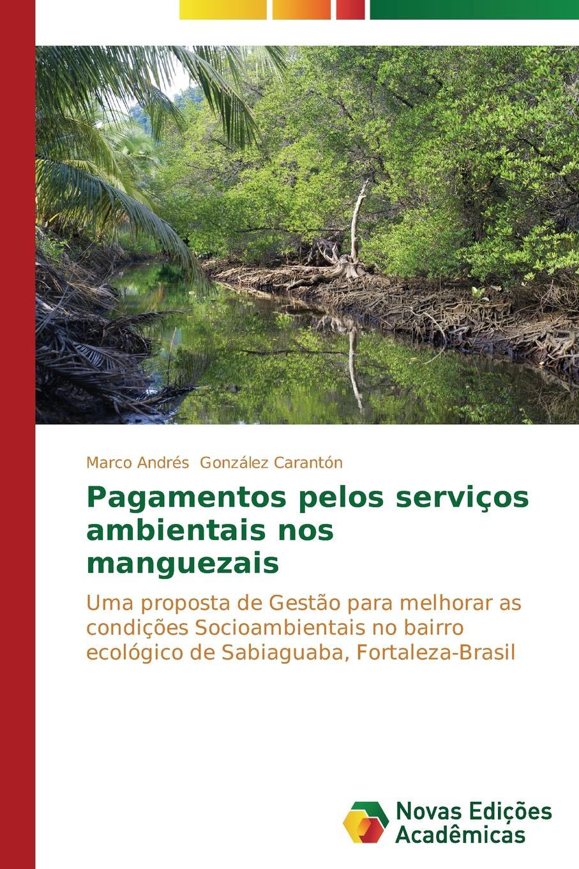 González Carantón Marco Andrés Pagamentos pelos servicos ambientais nos manguezais roberta graziano counseling alimentar como motivar as pessoas a modificar os hábitos alimentares