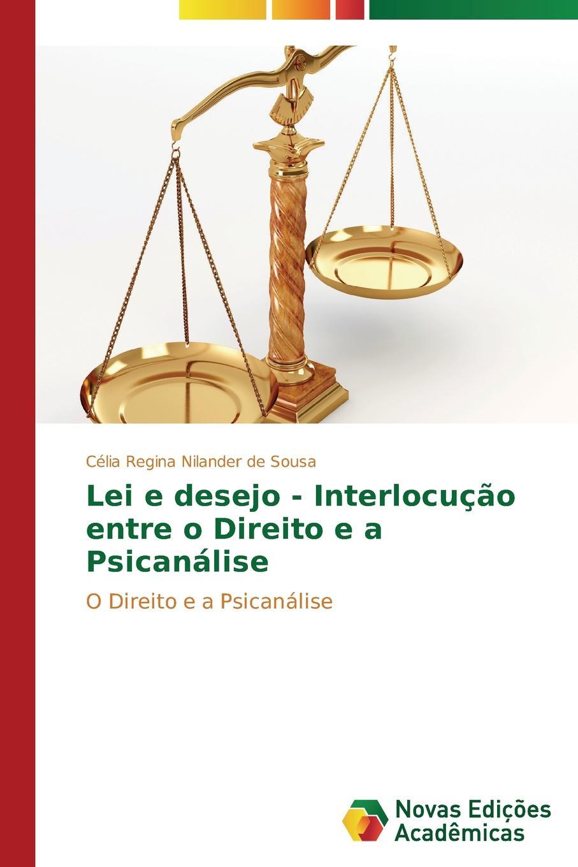 Nilander de Sousa Célia Regina Lei e desejo - Interlocucao entre o Direito e a Psicanalise двигатель os max kyosho ke21r 74018