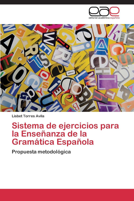 Torres Avila Lisbet Sistema de Ejercicios Para La Ensenanza de La Gramatica Espanola la construccion sociocultural del dolor