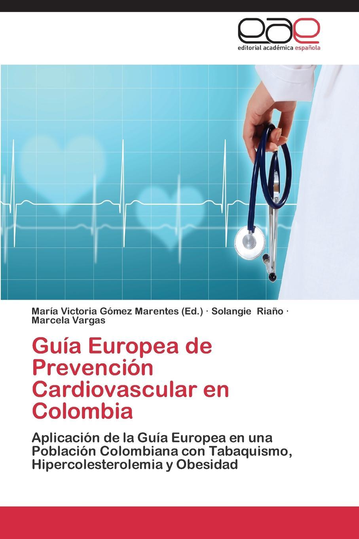 Riaño Solangie, Vargas Marcela Guia Europea de Prevencion Cardiovascular en Colombia lisa picott justicia transicional y participacion ciudadana en colombia 2005 2013