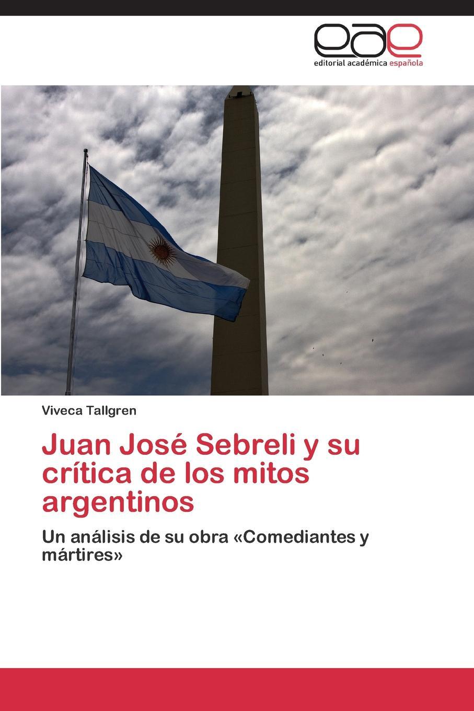 Tallgren Viveca Juan Jose Sebreli y Su Critica de Los Mitos Argentinos fermin jose rafael pizarro juan carlos propagacion de senales a traves de canales gaussianos