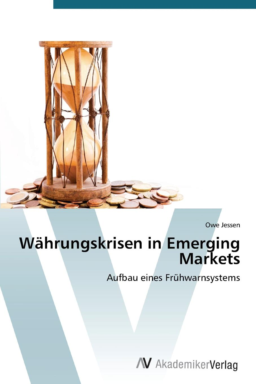 Jessen Owe Wahrungskrisen in Emerging Markets marcel hartmann wahrungskrisen in emerging markets ansatze zur krisenprognose mittels fruhwarnindikatoren