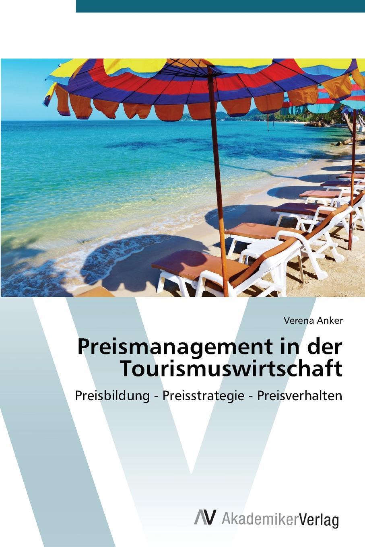 Anker Verena Preismanagement in Der Tourismuswirtschaft недорого