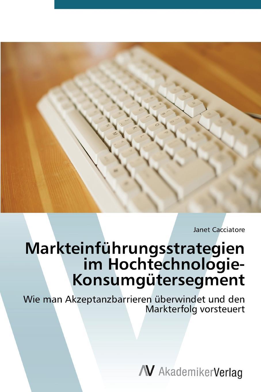 Markteinfuhrungsstrategien Im Hochtechnologie-Konsumgutersegment