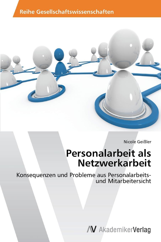 Geißler Nicole Personalarbeit als Netzwerkarbeit max geißler jockele und die madchen