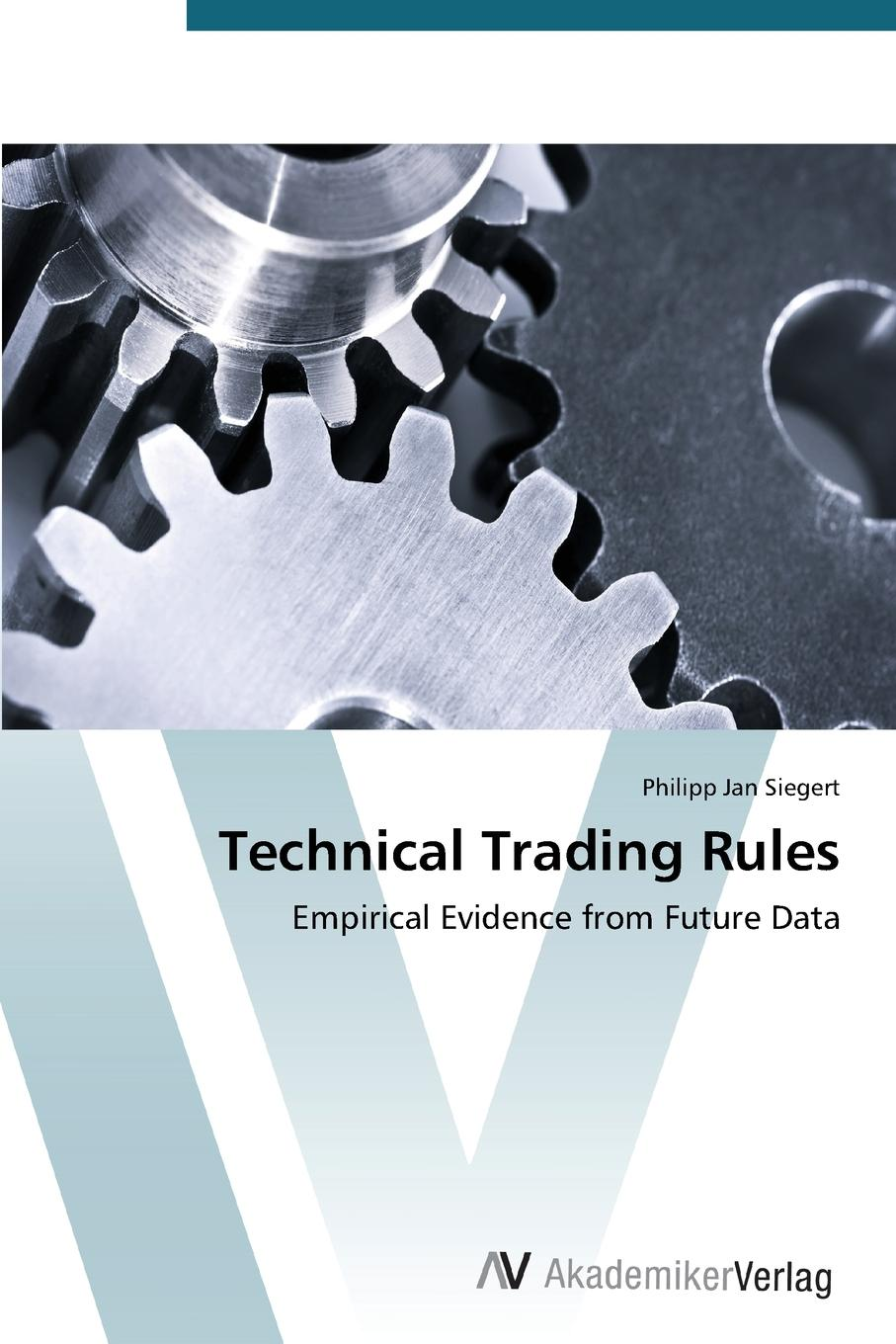 Siegert Philipp Jan Technical Trading Rules michael archer d the forex chartist companion a visual approach to technical analysis