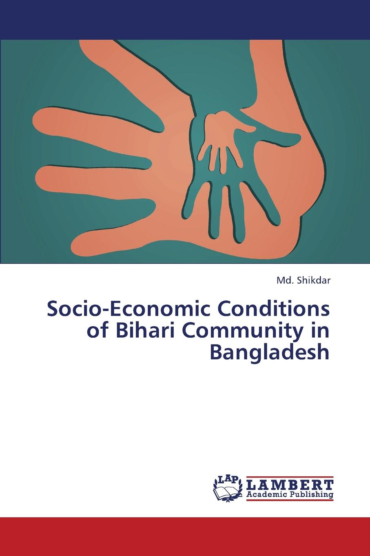 Shikdar MD Socio-Economic Conditions of Bihari Community in Bangladesh цена в Москве и Питере