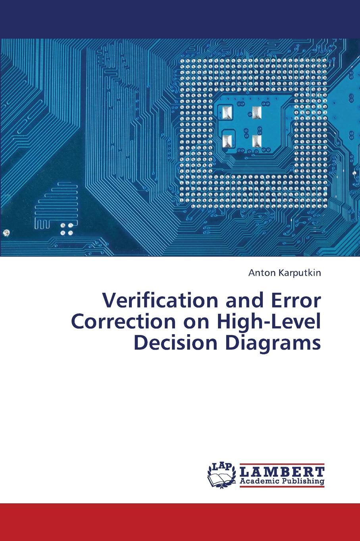 Karputkin Anton Verification and Error Correction on High-Level Decision Diagrams jean guillaume dumas foundations of coding compression encryption error correction