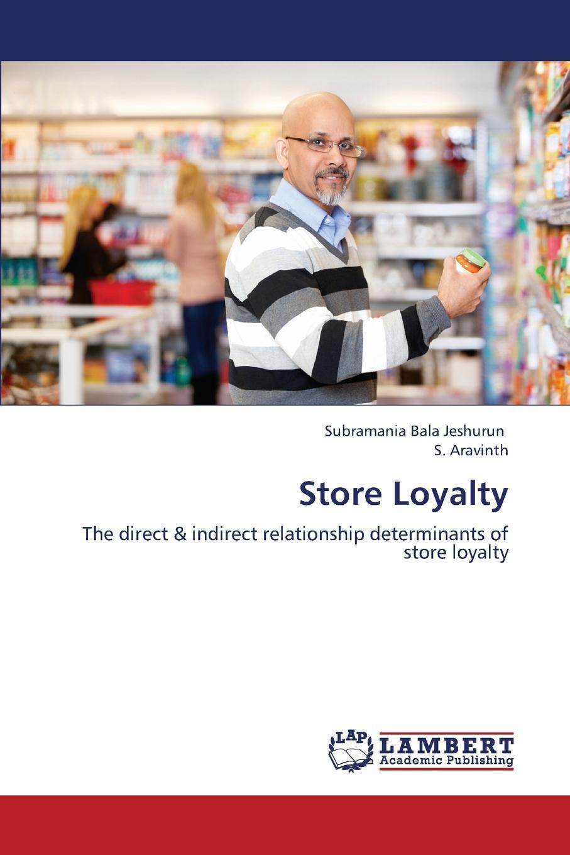 Bala Jeshurun Subramania, Aravinth S. Store Loyalty the store