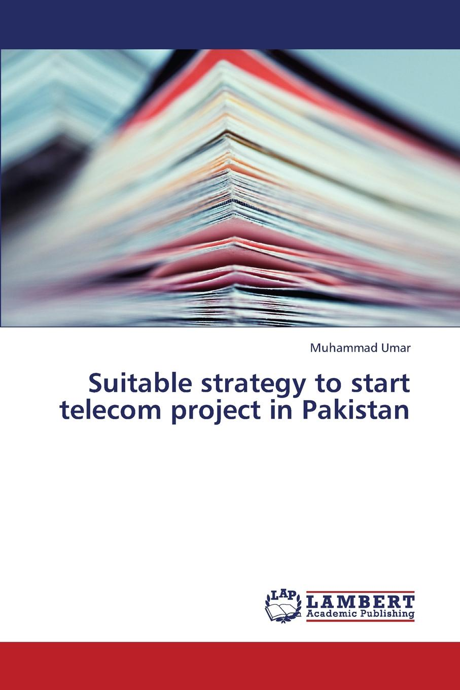 Umar Muhammad Suitable Strategy to Start Telecom Project in Pakistan все цены