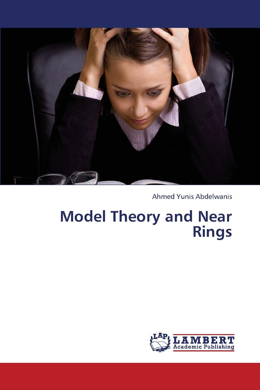 Yunis Abdelwanis Ahmed Model Theory and Near Rings цена в Москве и Питере