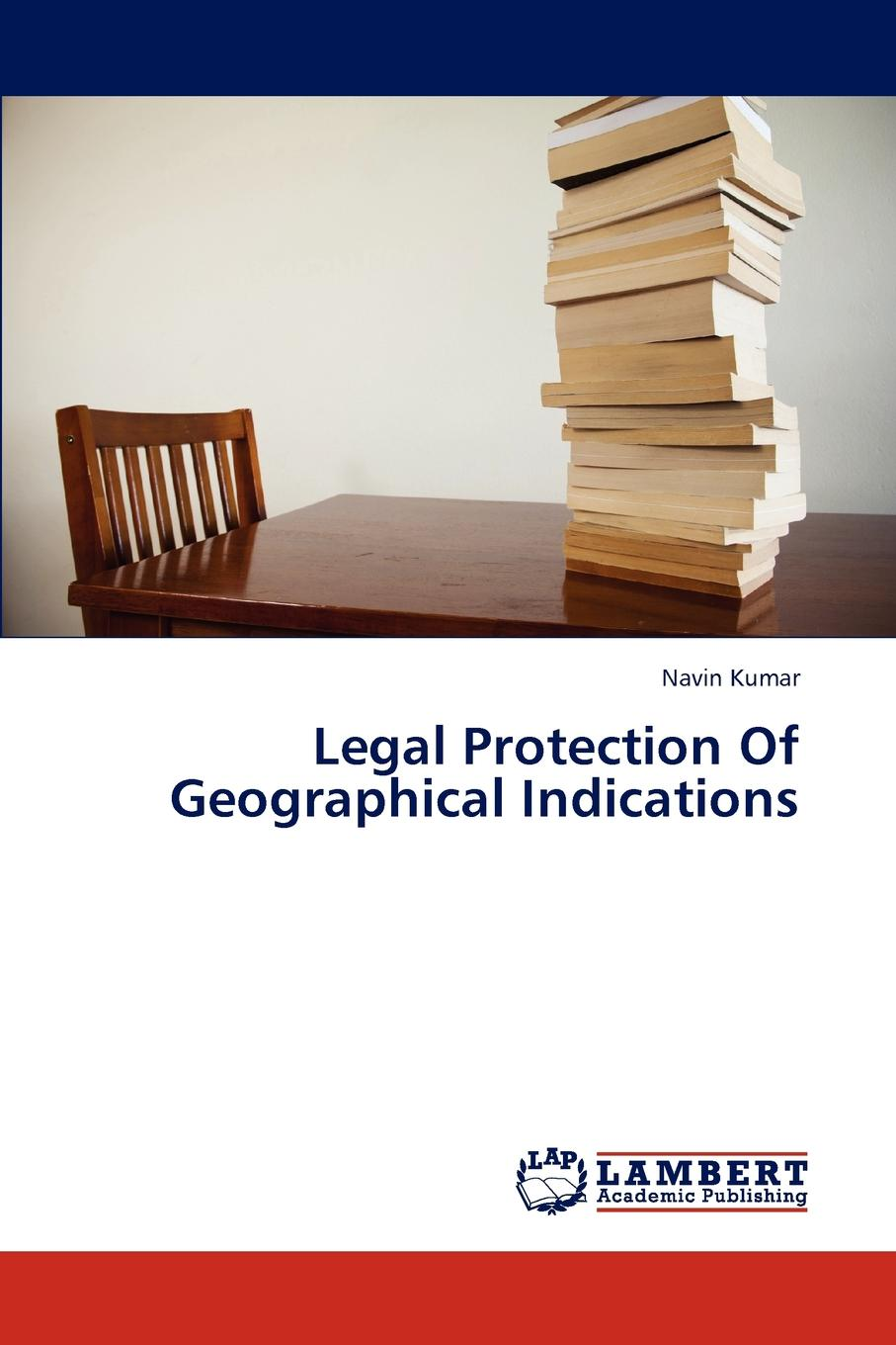 Kumar Navin Legal Protection of Geographical Indications the world trade organization knowledge agreements